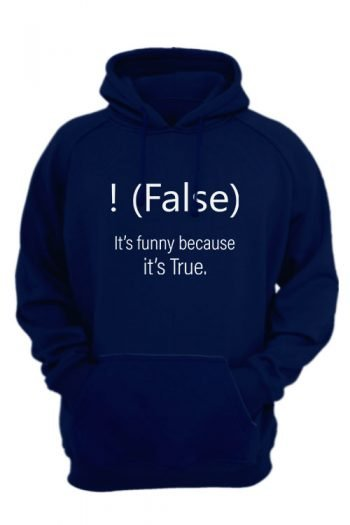 !false, It's funny because it's true-navy-blue-hoodie